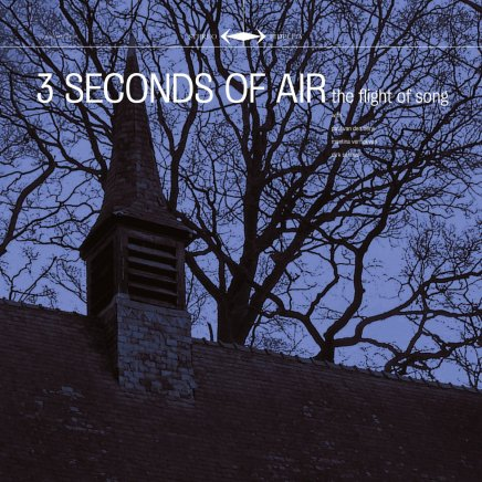 3 SECONDS OF AIR - THE FLIGHT OF SONG
