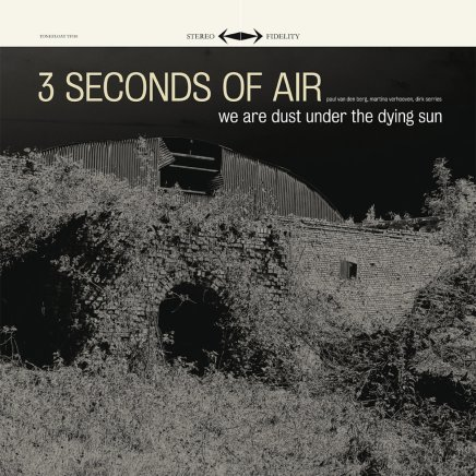 3 SECONDS OF AIR - WE ARE DUST UNDER THE DYING SUN