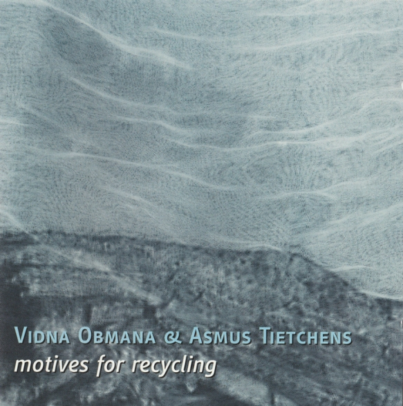 Vidna Obmana - Asmus Tietchens motives for recycling