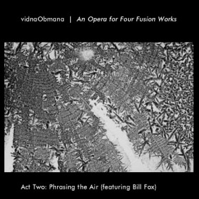 vidnaObmana - OPERA FOR FOUR FUSION WORKS 2