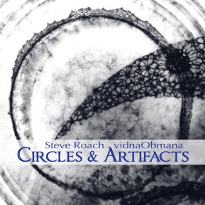 vidnaObmana & Steve Roach - CIRCLES & ARTIFACTS digital